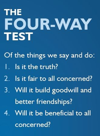 4 way test essay The four-way test is a nonpartisan and nonsectarian ethical guide for rotarians  to use for their personal and professional relationships the test has been.